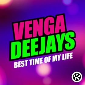 VENGA DEEJAYS - BEST TIME OF MY LIFE